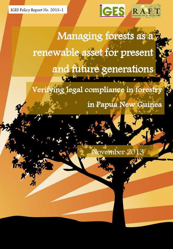 Managing forests as a renewable asset for present and future generations: Verifying legal compliance in forestry in Papua New Guinea