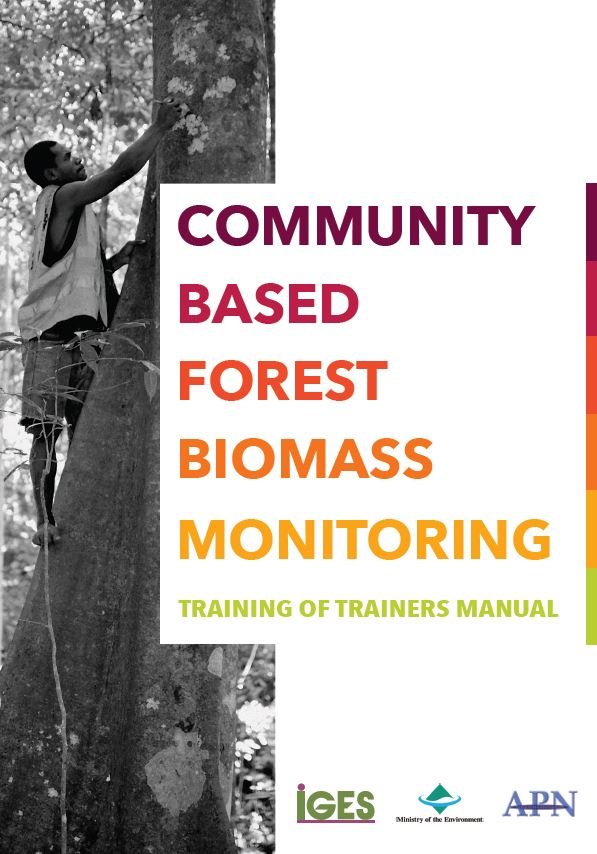 Community based forest biomass monitoring:   A manual for training local level facilitators