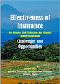 Effectiveness of Insurance for Disaster Risk Reduction and Climate Change Adaptation: Challenges and Opportunities