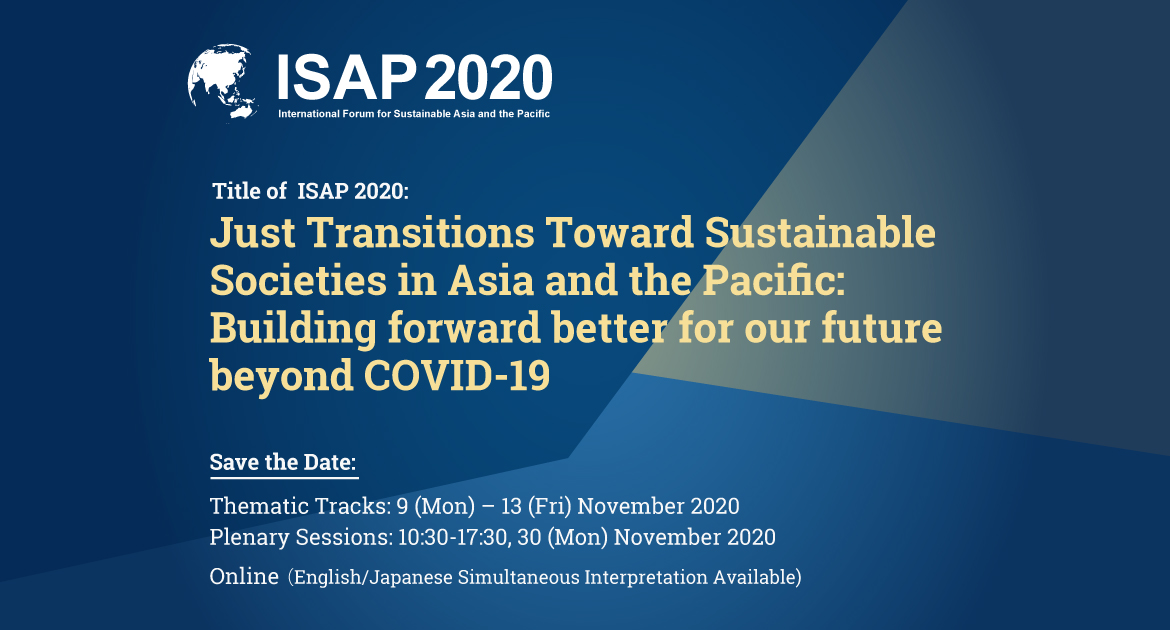 ISAP2020 | Just Transitions Toward Sustainable Societies in Asia and the Pacific: Building forward better for our future beyond COVID-19