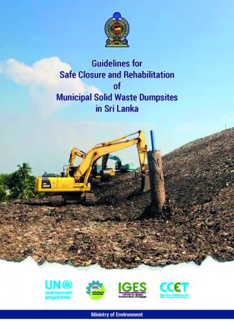 Guidelines for Safe Closure and Rehabilitation of Municipal Solid Waste Dumpsites in Sri Lanka