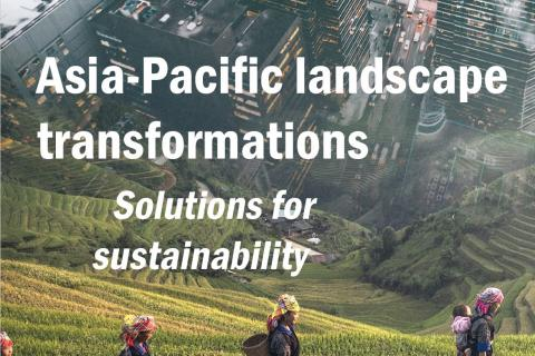 Asia-Pacific Landscape Transformations: Solutions for Sustainability