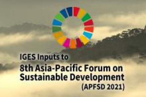 IGES Inputs to 8th Asia-Pacific Forum on Sustainable Development (APFSD 2021)