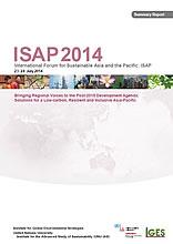 International Forum for Sustainable Asia and the Pacific (ISAP2014) Summary Report