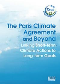 The Paris Climate Agreement and Beyond: Linking Short-term Climate Actions to Long-term Goals