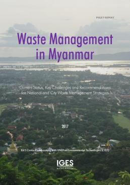 Waste Management in Myanmar: Current Status, Key Challenges and Recommendations for National and City Waste Management Strategies Cover